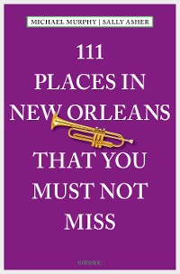Cover 111 Places in New Orleans that you must not miss