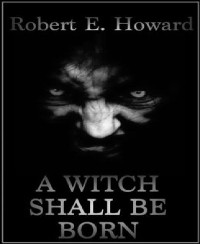 Cover A Witch Shall Be Born