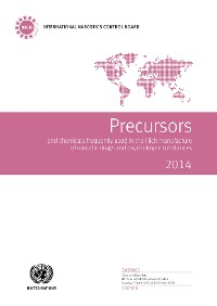 Cover Precursors and Chemicals Frequently Used in the Illicit Manufacture of Narcotic Drugs and Psychotropic Substances 2014