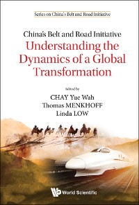 Cover China's Belt And Road Initiative: Understanding The Dynamics Of A Global Transformation