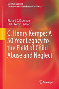 Cover C. Henry Kempe: A 50 Year Legacy to the Field of Child Abuse and Neglect