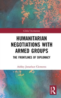 Cover Humanitarian Negotiations with Armed Groups