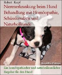 Cover Nierenerkrankung beim Hund Behandlung mit Homöopathie, Schüsslersalzen und Naturheilkunde
