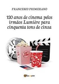 Cover 120 anos de cinema pelos irmãos Lumière para cinquenta tons de cinza