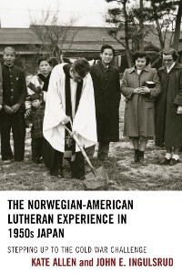 Cover The Norwegian-American Lutheran Experience in 1950s Japan