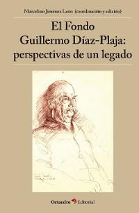Cover El Fondo Guillermo Díaz-Plaja: perspectivas de un legado