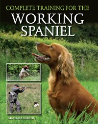 Cover Complete Training for the Working Spaniel