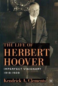 Cover The Life of Herbert Hoover