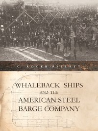 Cover Whaleback Ships and the American Steel Barge Company