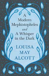 Cover A Modern Mephistopheles, and A Whisper in the Dark