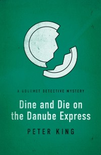 Cover Dine and Die on the Danube Express