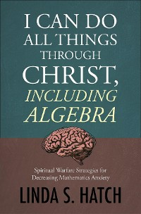 Cover I Can Do All Things Through Christ Including Algebra