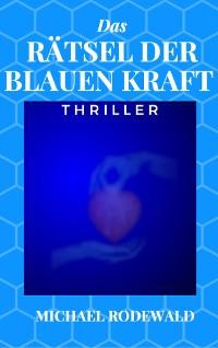 Cover Das Rätsel der blauen Kraft