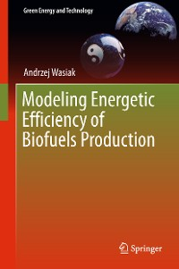 Cover Modeling Energetic Efficiency of Biofuels Production