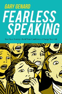 Cover Fearless Speaking: Beat Your Anxiety, Build Your Confidence, Change Your Life