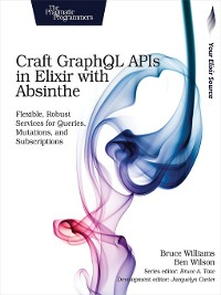 Cover Craft GraphQL APIs in Elixir with Absinthe