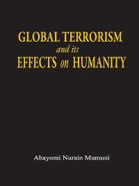 Cover Global Terrorism and its Effect on Humanity