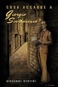 Cover Cosa accadde a Giorgio Scerbanenco?