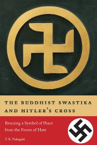 Cover The Buddhist Swastika and Hitler's Cross