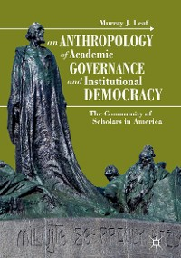 Cover An Anthropology of Academic Governance and Institutional Democracy