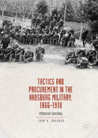Cover Tactics and Procurement in the Habsburg Military, 1866-1918