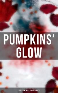 Cover Pumpkins' Glow: 200+ Eerie Tales for Halloween