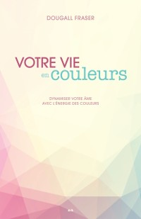 Cover Votre vie en couleurs