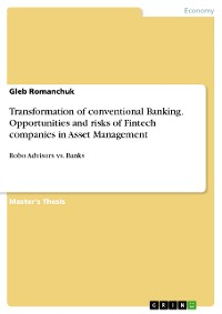 Cover Transformation of conventional Banking. Opportunities and risks of Fintech companies in Asset Management