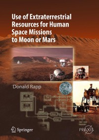 Cover Use of Extraterrestrial Resources for Human Space Missions to Moon or Mars