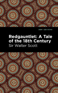 Cover Redgauntlet: A Tale of the Eighteenth Century