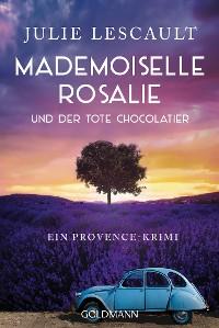 Cover Mademoiselle Rosalie und der tote Chocolatier