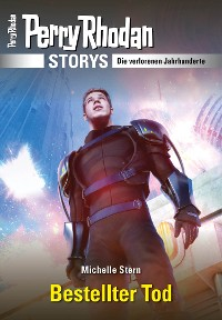 Cover PERRY RHODAN-Storys: Bestellter Tod