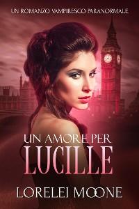 Cover Un Amore per Lucille