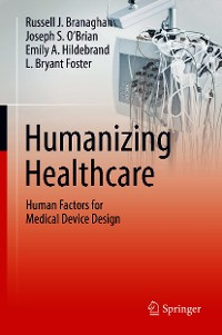 Cover Humanizing Healthcare – Human Factors for Medical Device Design