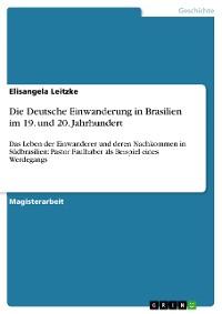 Cover Die Deutsche Einwanderung in Brasilien im 19. und 20. Jahrhundert