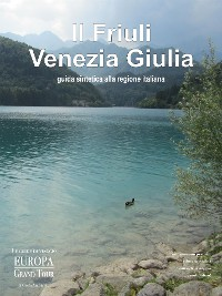 Cover Il Friuli Venezia Giulia. Guida sintetica alla regione italiana.