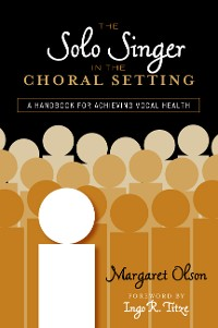 Cover The Solo Singer in the Choral Setting