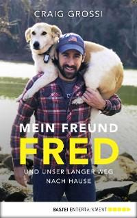 Cover Mein Freund Fred und unser langer Weg nach Hause