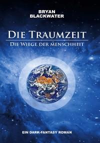 Cover Die Traumzeit - Die Wiege der Menschheit