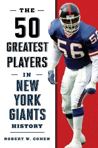 Cover The 50 Greatest Players in New York Giants Football History