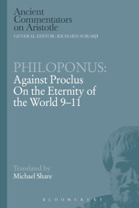 Cover Philoponus: Against Proclus On the Eternity of the World 9-11