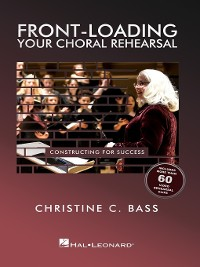Cover Front-Loading Your Choral Rehearsal