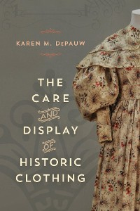 Cover The Care and Display of Historic Clothing