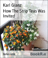 Cover How The Strip Teas Was Invited