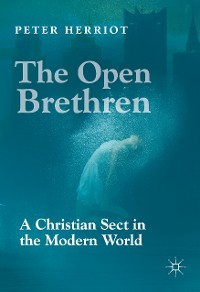 Cover The Open Brethren: A Christian Sect in the Modern World