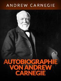 Cover Autobiographie von Andrew Carnegie (Übersetzt)