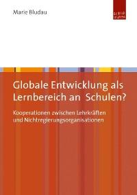 Cover Globale Entwicklung als Lernbereich an Schulen?