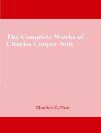 Cover The Complete Works of Charles Cooper Nott