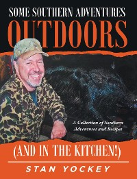 Cover Some Southern Adventures Outdoors (and in the Kitchen!)