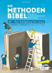 Cover Die Methodenbibel AT - Von Schöpfung bis Josua